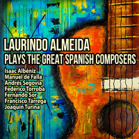 Laurindo Almeida - Laurindo Almeida Plays The Great Spanish Composers