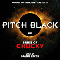 Graeme Revell - Pitch Black / Bride of Chucky (Original Motion Picture Soundtracks)