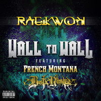 Raekwon - Wall To Wall feat. French Montana & Busta Rhymes (Explicit)