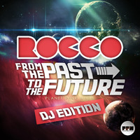 Rocco - From the Past to the Future (DJ Edition)
