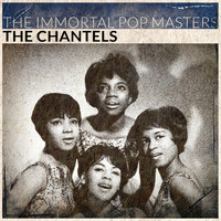 The Chantels - The Immortal Pop Masters