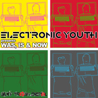 Electronic Youth - Was, Is & Now