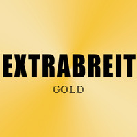 Extrabreit - Gold