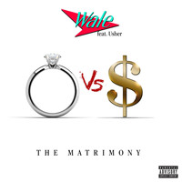 Wale - The Matrimony (feat. Usher) (Explicit)