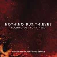"Nothing But Thieves - Holding Out for a Hero (From the Trailer for ""Vikings"" - Series 2)"
