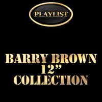 Barry Brown - Barry Brown 12 Inch Collection Playlist