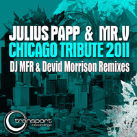 Julius Papp - Chicago Tribute Remixes