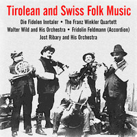 Various Artists - Tirolean and Swiss Folk Music