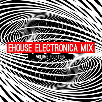 Various Artists - Ehouse: Electronica Mix, Vol. 14