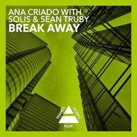 Ana Criado With Solis & Sean Truby - Break Away