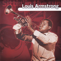 Louis Armstrong - Sittin' In The Sun