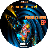 Paxton Fettel - Possessions EP