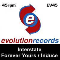 Interstate - Forever Yours / Induce