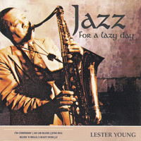 Lester Young - Jazz for a Lazy Day