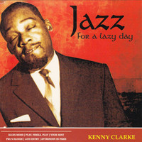 Kenny Clarke - Jazz for a Lazy Day