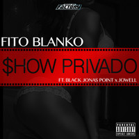 Fito Blanko - Show Privado (feat. Black Jonas Point & Jowell) (Explicit)
