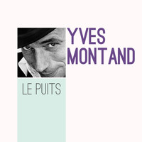 Yves Montand - Le puits