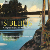 Estonian Philharmonic Chamber Choir - Sibelius: Complete Works for Mixed Choir
