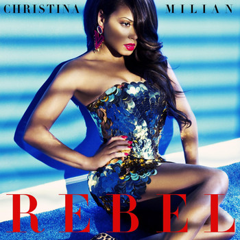 Christina Milian - Rebel (Explicit)