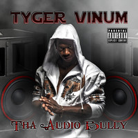 Tyger Vinum - Tha Audio Bully (Explicit)