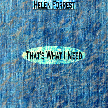 Helen Forrest - That's What I Need