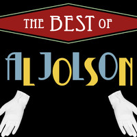 Al Jolson - The Best of Al Jolson