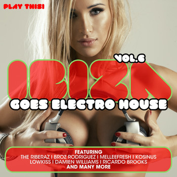 Various Artists - Ibiza Goes Electro House, Vol. 6
