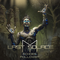 My Last Solace - Echoes Follower