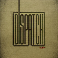 Dispatch - Dispatch