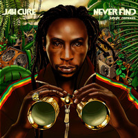 Jah Cure - Never Find: Jungle Remixes