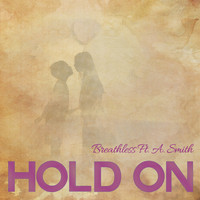 Breathless - Hold on (feat. A. Smith) - Single