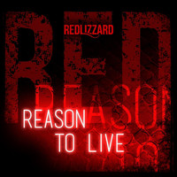 RedLizzard - Reason to Live