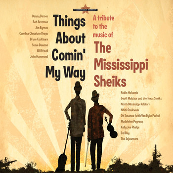The Mississippi Sheiks Tribute Project - Things About Comin' My Way