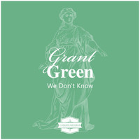 Grant Green - We Don't Know