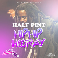 Half Pint - Hip Hip Hooray - Single