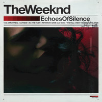 The Weeknd - Echoes Of Silence