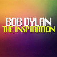 Bob Dylan - The Inspiration