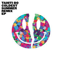 Tahiti 80 - Coldest Summer (Remix) - EP