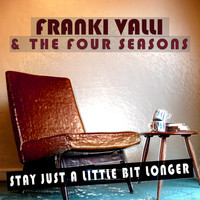 Frankie Valli & The Four Seasons - Stay Just a Little Bit Longer