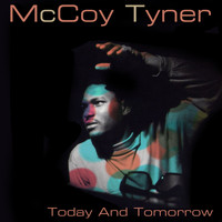 McCoy Tyner - Today and Tomorrow