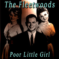 The Fleetwoods - Poor Little Girl