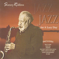 Sonny Rollins - Jazz for a Lazy Day
