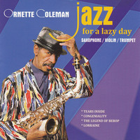 Ornette Coleman - Jazz for a Lazy Day