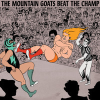 The Mountain Goats - Heel Turn 2