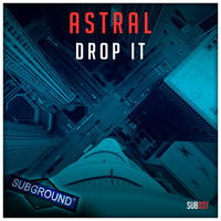 Astral - Drop It