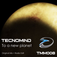 Tecnomind - To A New Planet