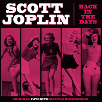 Scott Joplin - Back In The Days
