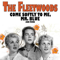 The Fleetwoods - Come Softly to Me, Mr. Blue, and More