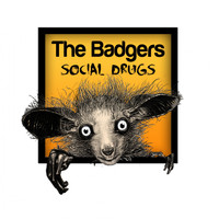 The Badgers - Social Drugs