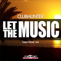 Clubhunter - Let The Music